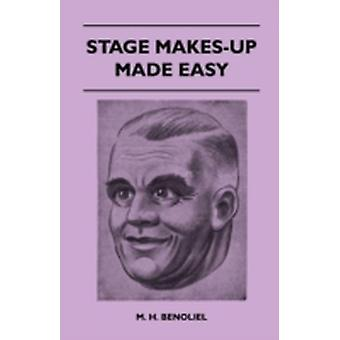 Stage MakesUp Made Easy by M. H. Benoliel