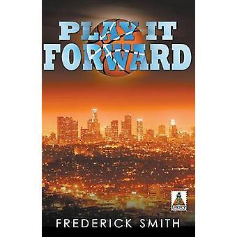 Play It Forward by Smith & Frederick