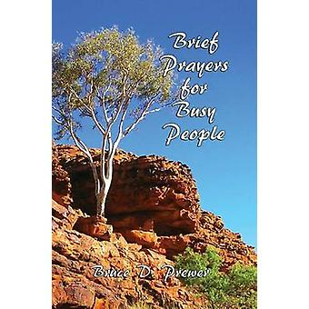 Brief Prayers for Busy People by Prewer & Bruce D.