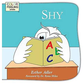 Shy Helping Children Cope with Shyness by Adler & Esther