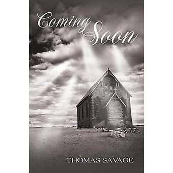 Coming Soon by Savage & Thomas