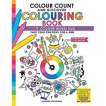Colour Count and Discover Colouring Book CMY Colour wheel Fun by Lipsanen & Anneke