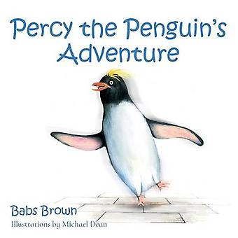 Percy the Penguins Adventure by Brown & Babs