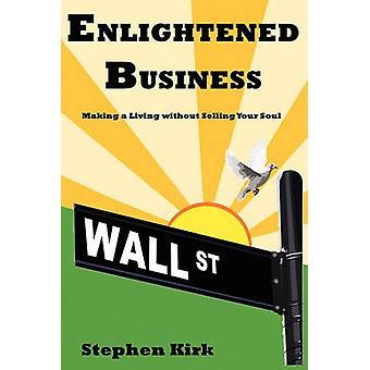 Enlightened Business by Kirk & Stephen