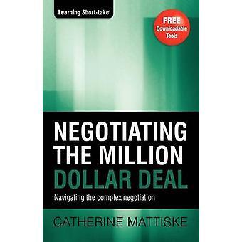 Negotiating the Million Dollar Deal by Mattiske & Catherine