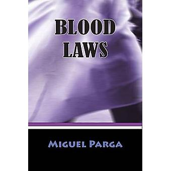 Blood Laws by Miguel & Parga