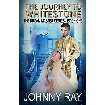 The Journey to Whitestone by Ray & Johnny