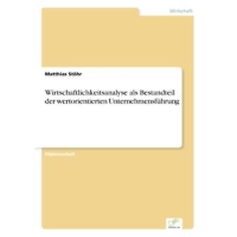 Wirtschaftlichkeitsanalyse als Bestandteil der wertorientierten Unternehmensfhrung by Sthr & Matthias