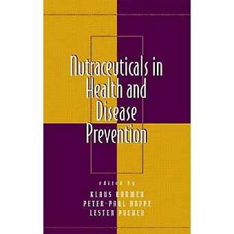 Nutraceuticals in Health and Disease Prevention by Kramer & Klaus