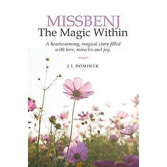 MISSBENJ The Magic Within by Dominek & J L