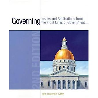 Governing Issues and Applications from the Front Lines of Government 2nd Edition by Ehrenhalt & Alan