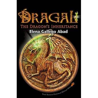 Dragal I The Dragons Inheritance by Gallego Abad & Elena