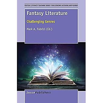 Fantasy Literature: Challenging Genres (Critical� Literacy Teaching Series: Challenging Authors and Genres)