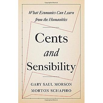 Cents and Sensibility - What Economics Can Learn from the Humanities b