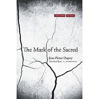 The Mark of the Sacred by Jean-Pierre Dupuy - M. DeBevoise - 97808047
