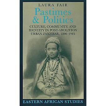 Pastimes & Politics - Culture - Community - and Identity in Post-aboli