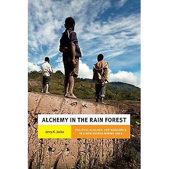 Alkymi i regnskoven - politik - økologi- og modstandsdygtighed i en
