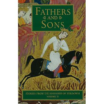 Fathers and Sons - v. 2 - Stories from the Shahnameh of Ferdowsi by Abo