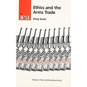 Ethics and the Arms Trade by Philip Towle - 9780255364652 Book
