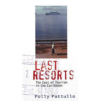 Last Resorts - The Cost of Tourism in the Caribbean (2nd Revised editi
