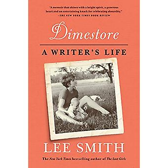 Dimestore - a Writers Life by Lee Smith - 9781616206468 Book