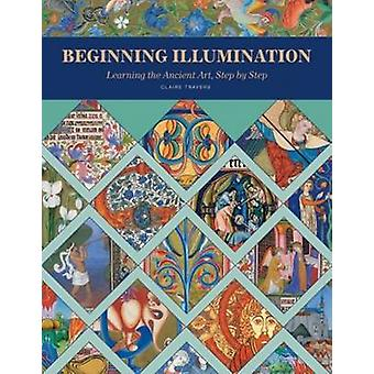 Beginning Illumination by Claire Travers
