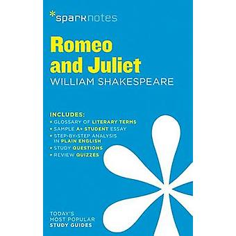 Romeo and Juliet SparkNotes Literature Guide by SparkNotes Editors