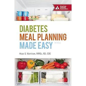 Diabetes Meal Planning Made Easy by Warshaw & Hope S.
