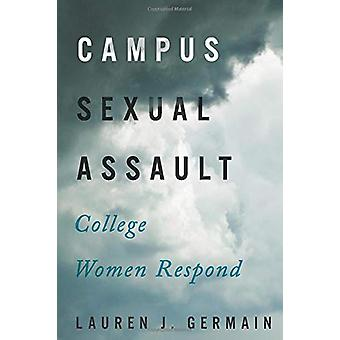 Campus, agression sexuelle - College Women Respond par Lauren J. Germain - 9