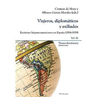 Viajeros - Diplomaticos Y Exiliados - Escritores Hispanoamericanos En