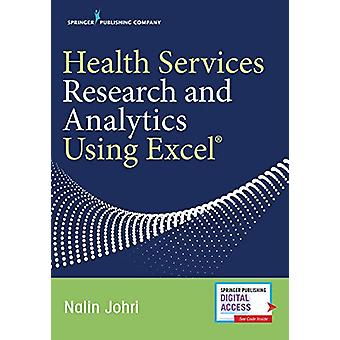 Health Services Research and Analytics Using Excel by Nalin Johri - 9