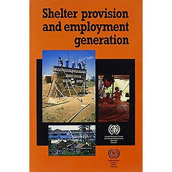 Shelter Provision and Employment Generation - 9789221085232 Book