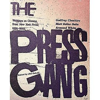 The Press Gang: Writings on Cinema from New York Press 1991 - 2011