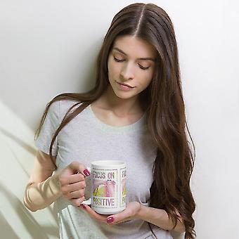 Focus on Positive - Coffee Mug