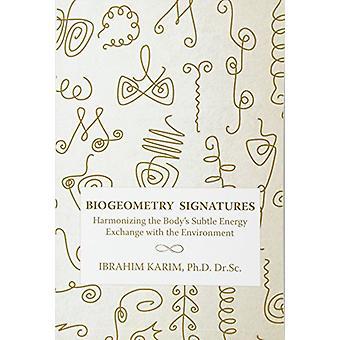 Biogeometry Signatures - Harmonizing the Body's Subtle Energy Exchange