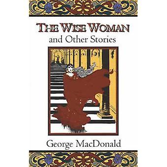 Den vise kvinnan och andra berättelser av George MacDonald