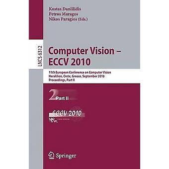Computer Vision ECCV 2010 by Edited by Kostas Daniilidis & Edited by Petros Maragos & Edited by Nikos Paragios