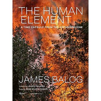 The Human Element by James BalogAnne Wilkes Tucker