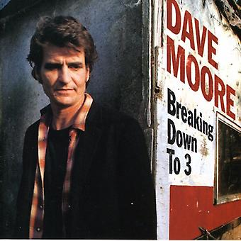 Dave Moore - Breaking Down to 3 [CD] USA import