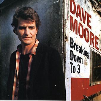 Dave Moore - bryta ner till 3 [CD] USA import
