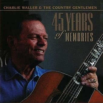 Charlie Waller & the Country Gentlemen - 45 Years of Memories [CD] USA import