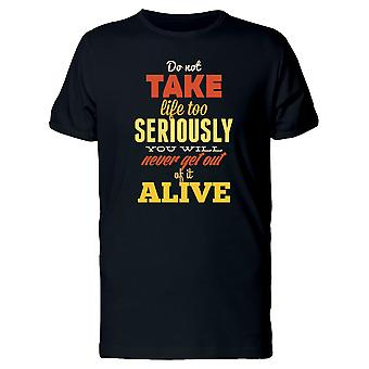 Do Not Take Life Too Seriously Tee Men's -Image by Shutterstock