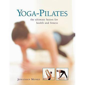 Jooga-Pilates - lopullinen fuusio terveys-ja Fitness by Jonathan