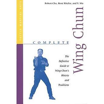 Komplette Wing Chun von Robert Chu - Rene Ritchie - 9780804831413 Buch