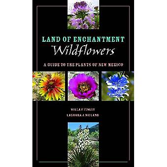 Land of Enchantment Wildblumen - ein Leitfaden für die Pflanzen von New Mexico