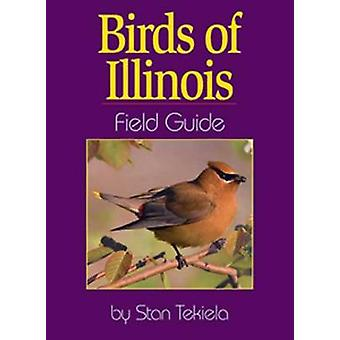 Birds of Illinois Field Guide by Stan Tekiela - 9781885061744 Book