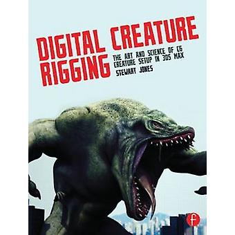 Digital Creature Rigging - The Art and Science of CG Creature Setup in