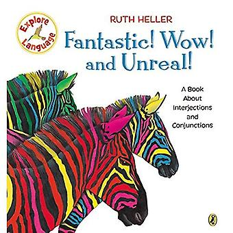 Fantastic! Wow! and Unreal!: A Book about Interjections and Conjunctions (World of Language)