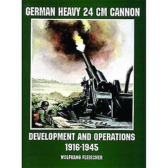Canons allemands lourd 24 cm: développement et exploitation de 1916 à 1945 (Schiffer militaire/Aviation History)