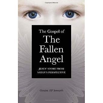Evangeliet om den fallna ängeln: Jesu berättelse från Satans perspektiv